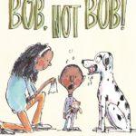 Bob Not Bob
